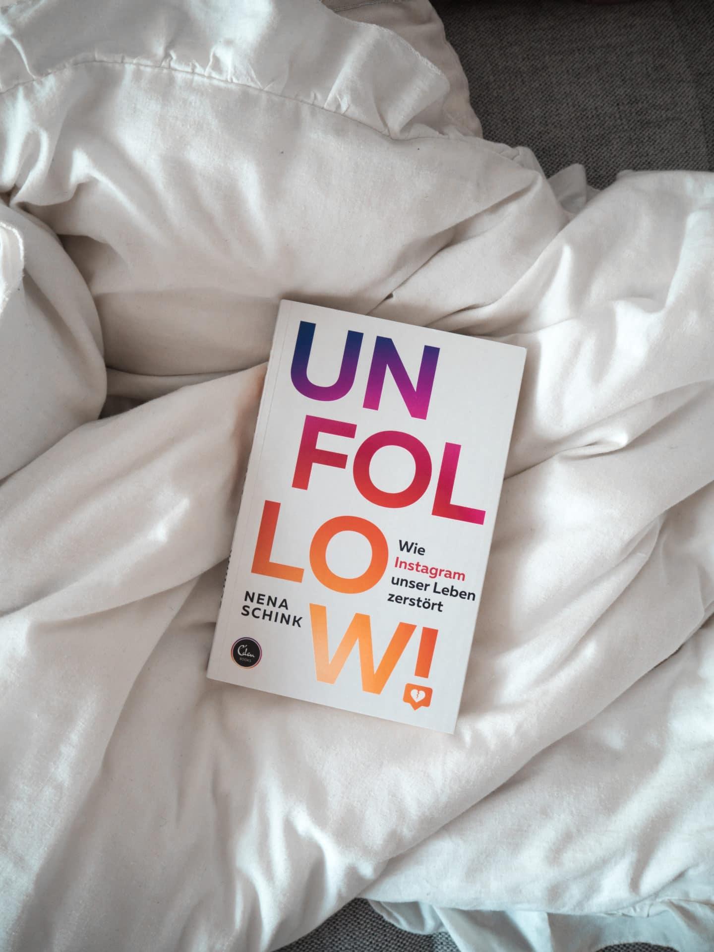 UNFOLLOW Wie Instagram unser Leben zerstört